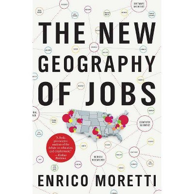 The New Geography of Jobs - by  Enrico Moretti (Paperback)