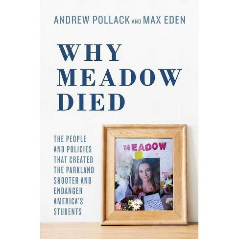 Why Meadow Died - by  Andrew Pollack & Max Eden (Hardcover) - image 1 of 1
