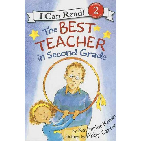 The Best Teacher in Second Grade - (I Can Read Books: Level 2) by  Katharine Kenah (Paperback) - image 1 of 1