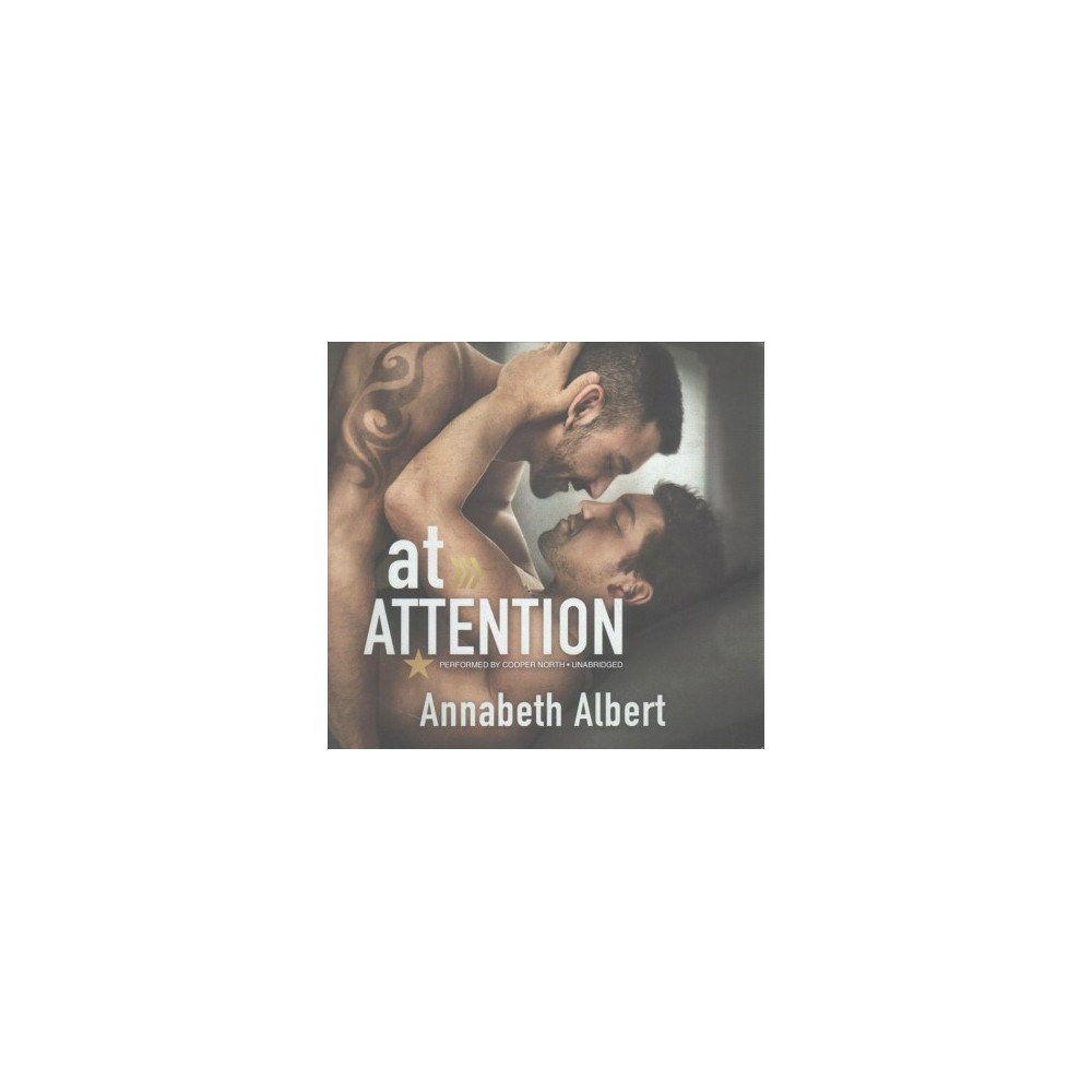 At Attention : Library Edition (Unabridged) (CD/Spoken Word) (Annabeth Albert)