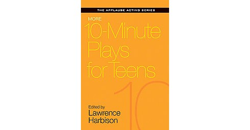More 10-Minute Plays for Teens (Paperback) - image 1 of 1