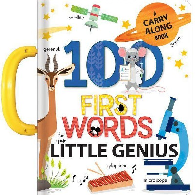 100 First Words for Baby Genius: A Carry Along Book - (Board_book)