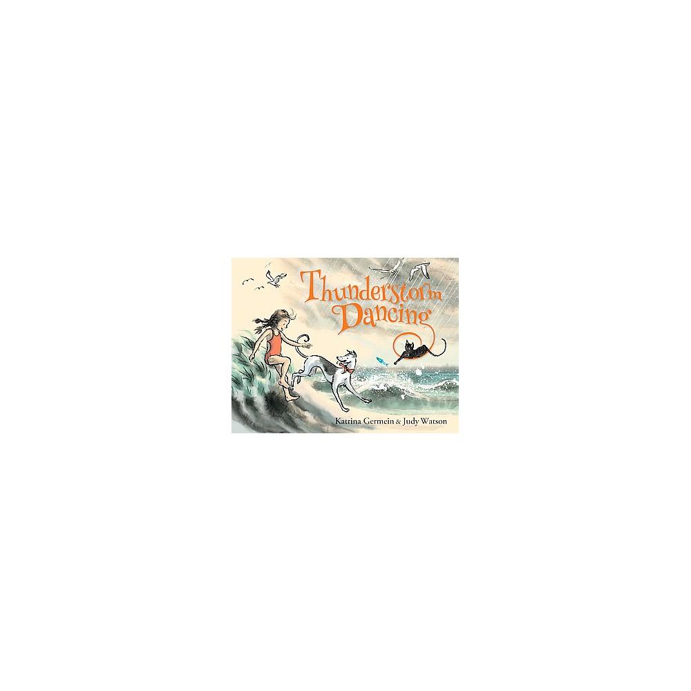Thunderstorm Dancing (Hardcover) (Katrina Germein)