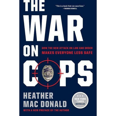 The War on Cops - by  Heather Mac Donald (Paperback) - image 1 of 1