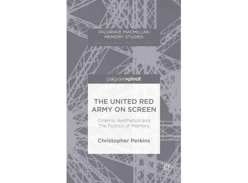 United Red Army on Screen : Cinema, Aesthetics and the Politics of Memory (Hardcover) (Christopher - image 1 of 1
