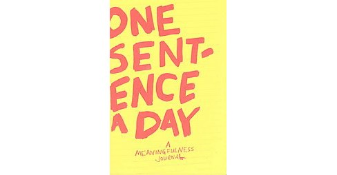 One Sentence a Day : A Meaningfulness Journal (Paperback) - image 1 of 1