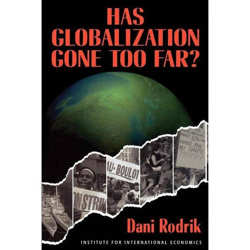 Has Globalization Gone Far Enough? - (Institute for International Economics) by  Dani Rodrik (Paperback) - image 1 of 1