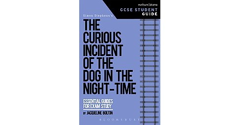 Curious Incident of the Dog in the Night-Time (Student) (Paperback) (Jacqueline Bolton) - image 1 of 1