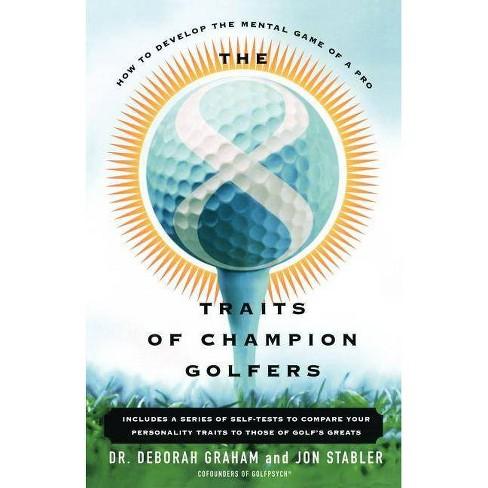 The 8 Traits of Champion Golfers - by  Deborah Graham & Jon Stabler (Paperback) - image 1 of 1