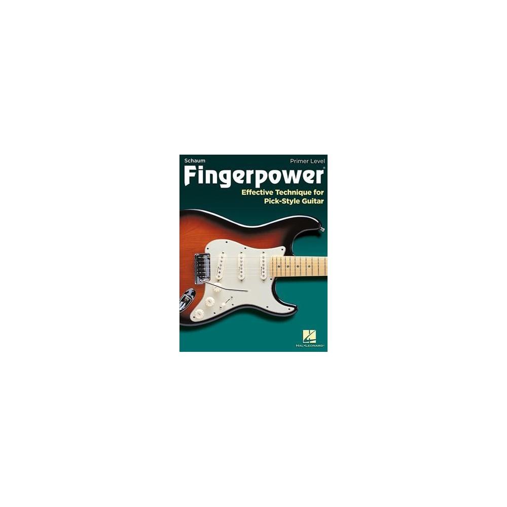 Schaum Fingerpower : Effective Technique for Pick-Style Guitar: Primer Level - (Paperback)
