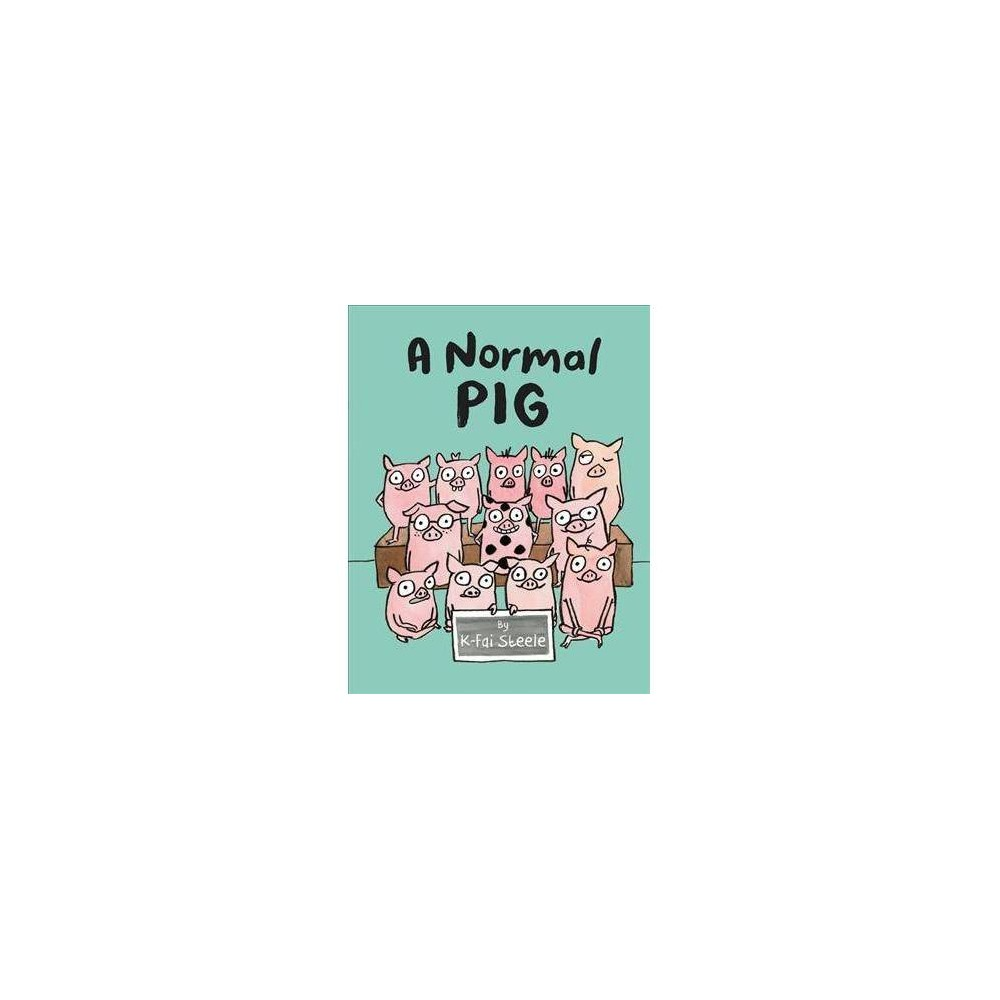 Normal Pig - by K-Fai Steele (School And Library)