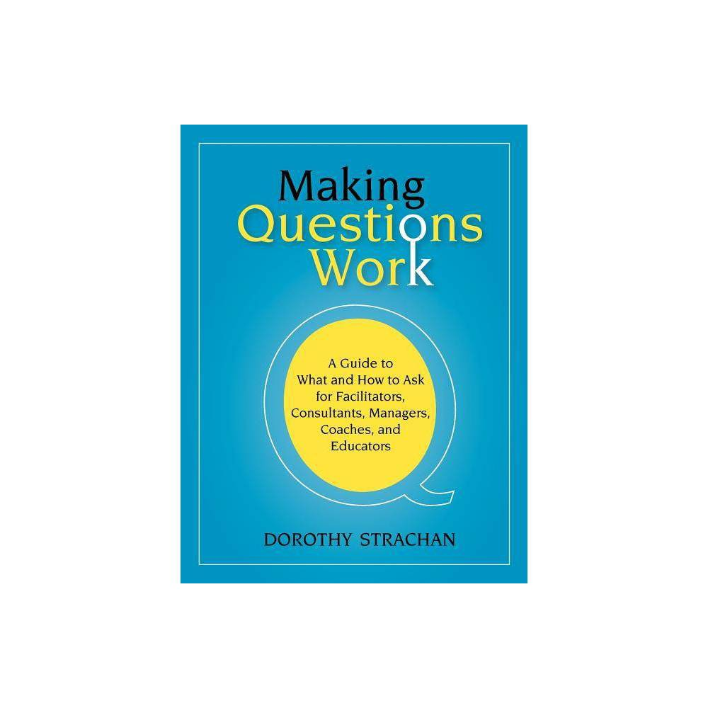 Making Questions Work By Dorothy Strachan Paperback