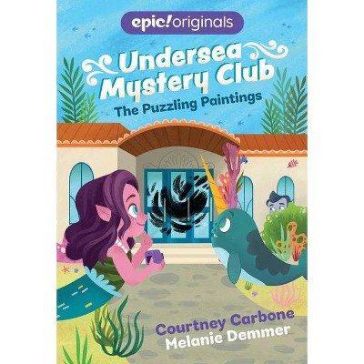 The Puzzling Paintings (Undersea Mystery Club Book 3) - by  Courtney Carbone (Paperback)