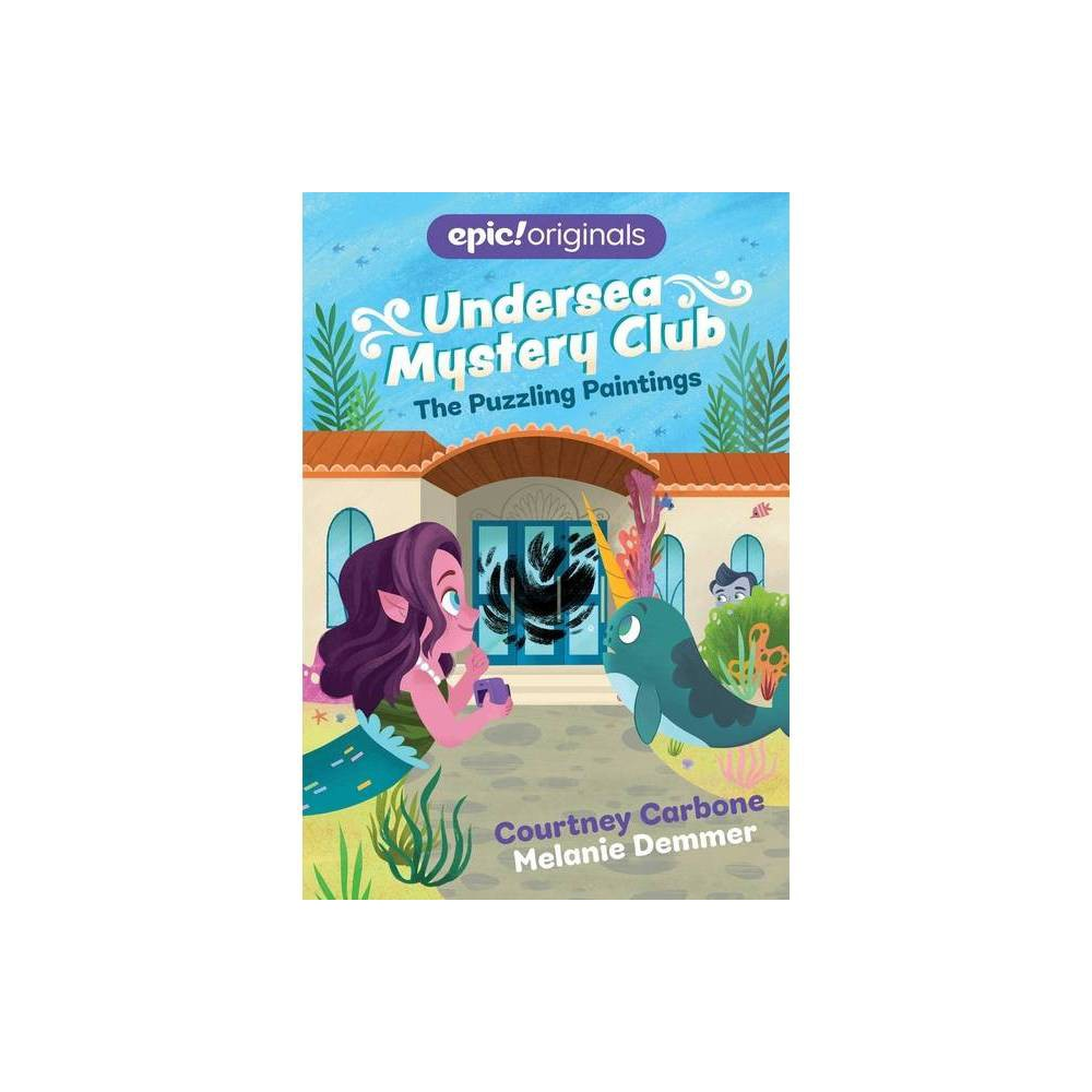 The Puzzling Paintings Undersea Mystery Club Book 3 By Courtney Carbone Paperback