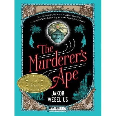 The Murderer's Ape - by  Jakob Wegelius (Hardcover)