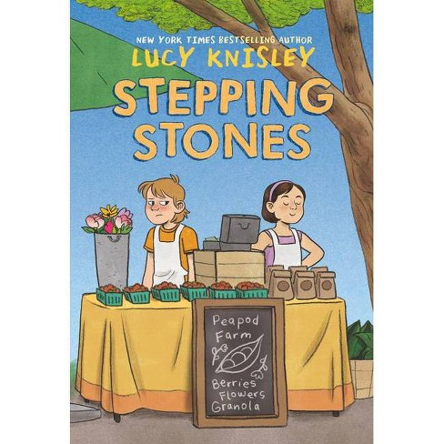 Stepping Stones - (Peapod Farm) by  Lucy Knisley (Hardcover) - image 1 of 1