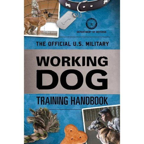 The Official U.S. Military Working Dog Training Handbook - by  Department of Defense (Paperback) - image 1 of 1