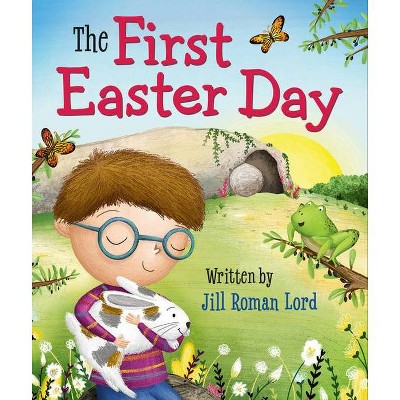 The First Easter Day - by  Jill Roman Lord (Board Book)