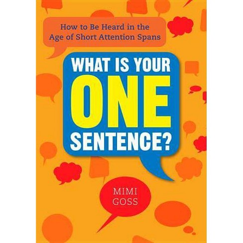 What Is Your One Sentence? - by  Mimi Goss (Paperback) - image 1 of 1