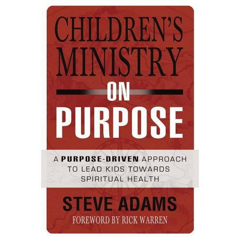 Children's Ministry on Purpose - by  Steven J Adams (Paperback) - image 1 of 1