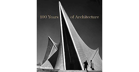 100 Years of Architecture (Hardcover) (Alan Powers) - image 1 of 1