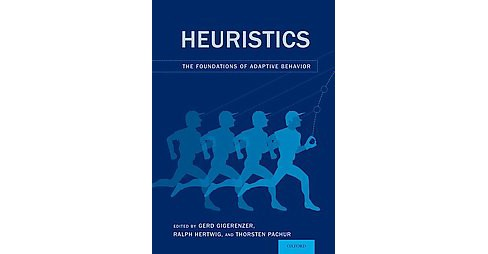 Heuristics : The Foundations of Adaptive Behavior (Reprint) (Paperback) - image 1 of 1