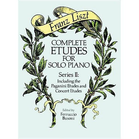 Complete Etudes for Solo Piano, Series II - (Dover Music for Piano) by  Franz Liszt (Paperback) - image 1 of 1