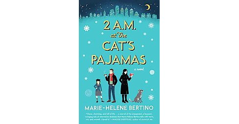 2 A.M. at the Cat's Pajamas (Paperback) (Marie-helene Bertino) - image 1 of 1