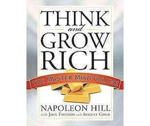 Think and Grow Rich : The Master Mind Volume (Paperback) (Napoleon Hill & Joel Fotinos & August Gold) - image 1 of 1