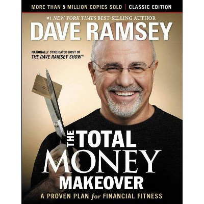 The Total Money Makeover (Hardcover) by Dave Ramsey