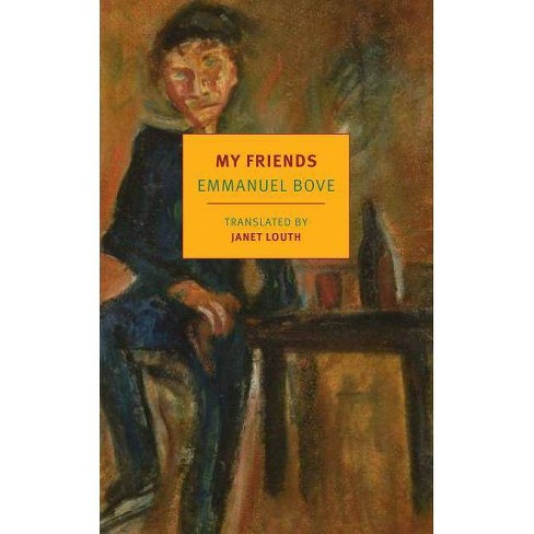My Friends - by  Emmanuel Bove (Paperback) - image 1 of 1