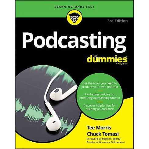 Podcasting for Dummies - 3rd Edition by  Tee Morris & Chuck Tomasi (Paperback) - image 1 of 1