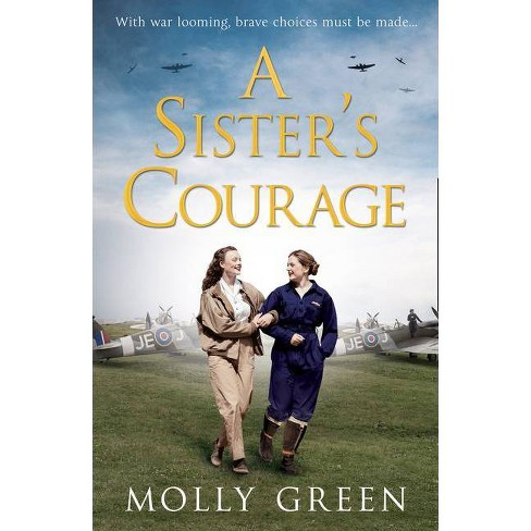 A Sister's Courage (the Victory Sisters, Book 1) - (The Victory Sisters) by  Molly Green (Paperback) - image 1 of 1