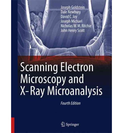 Scanning Electron Microscopy and X-Ray Microanalysis (Hardcover) (Joseph Goldstein & Dale Newbury & - image 1 of 1