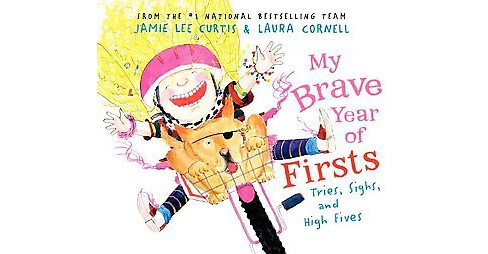 My Brave Year of Firsts (Hardcover) by Jamie Lee Curtis - image 1 of 1