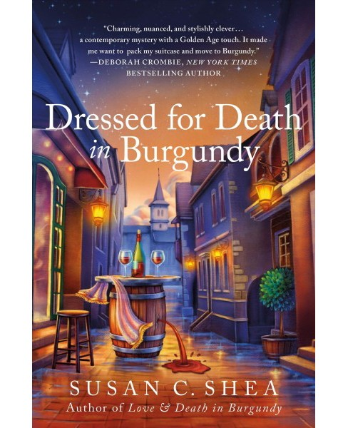 Dressed for Death in Burgundy : A French Village Mystery -  by Susan C. Shea (Hardcover) - image 1 of 1