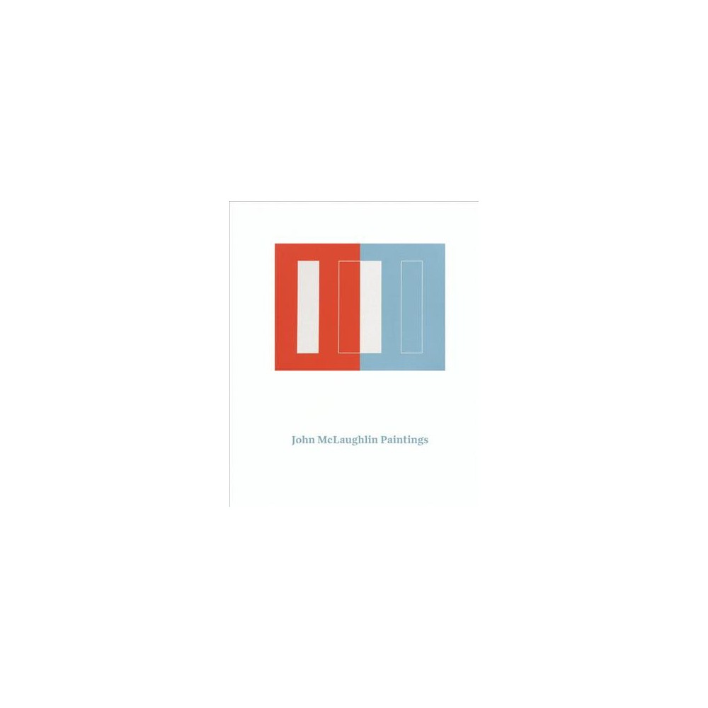 John McLaughlin Paintings : Total Abstraction (Hardcover)