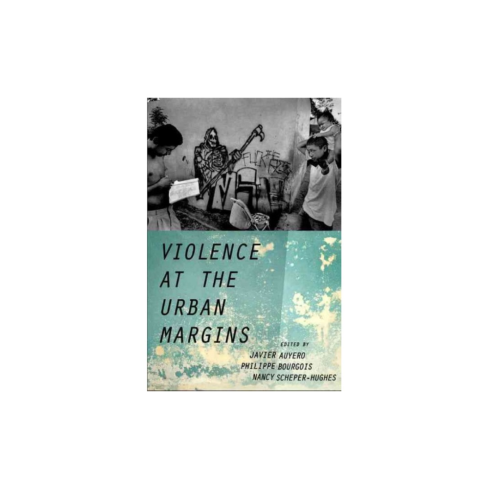Violence at the Urban Margins ( Global and Comparative Ethnography) (Paperback)