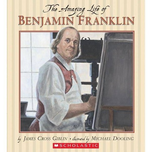 The Amazing Life of Benjamin Franklin - by  James Cross Giblin & James Giblin (Paperback) - image 1 of 1