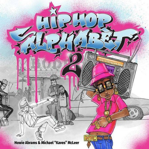 Hip-Hop Alphabet 2 - by  Howie Abrams (Hardcover) - image 1 of 1
