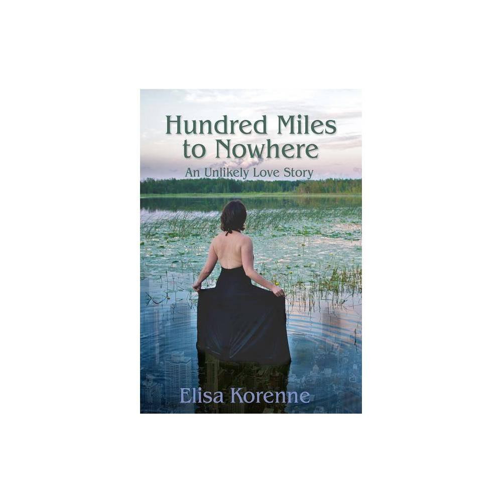 Hundred Miles To Nowhere By Elisa Korenne Paperback