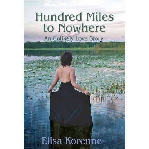 Hundred Miles to Nowhere - by  Elisa Korenne (Paperback) - image 1 of 1