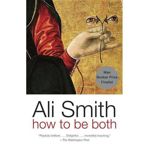 How to Be Both - by  Ali Smith (Paperback) - image 1 of 1