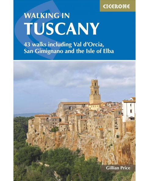 Walking in Tuscany : 43 walks Iicluding Val D'orcia, San Gimignano and the Isle of Elba -  (Paperback) - image 1 of 1