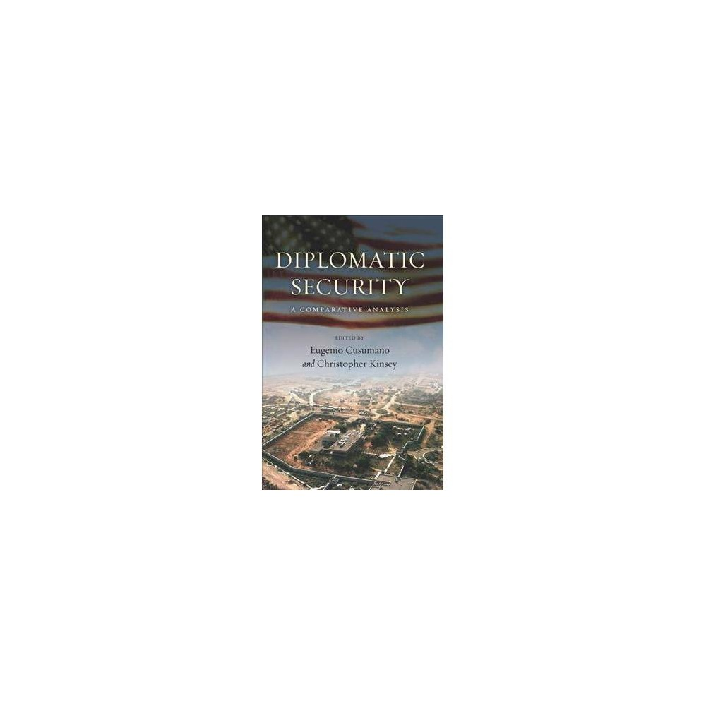 Diplomatic Security : A Comparative Analysis - (Hardcover)