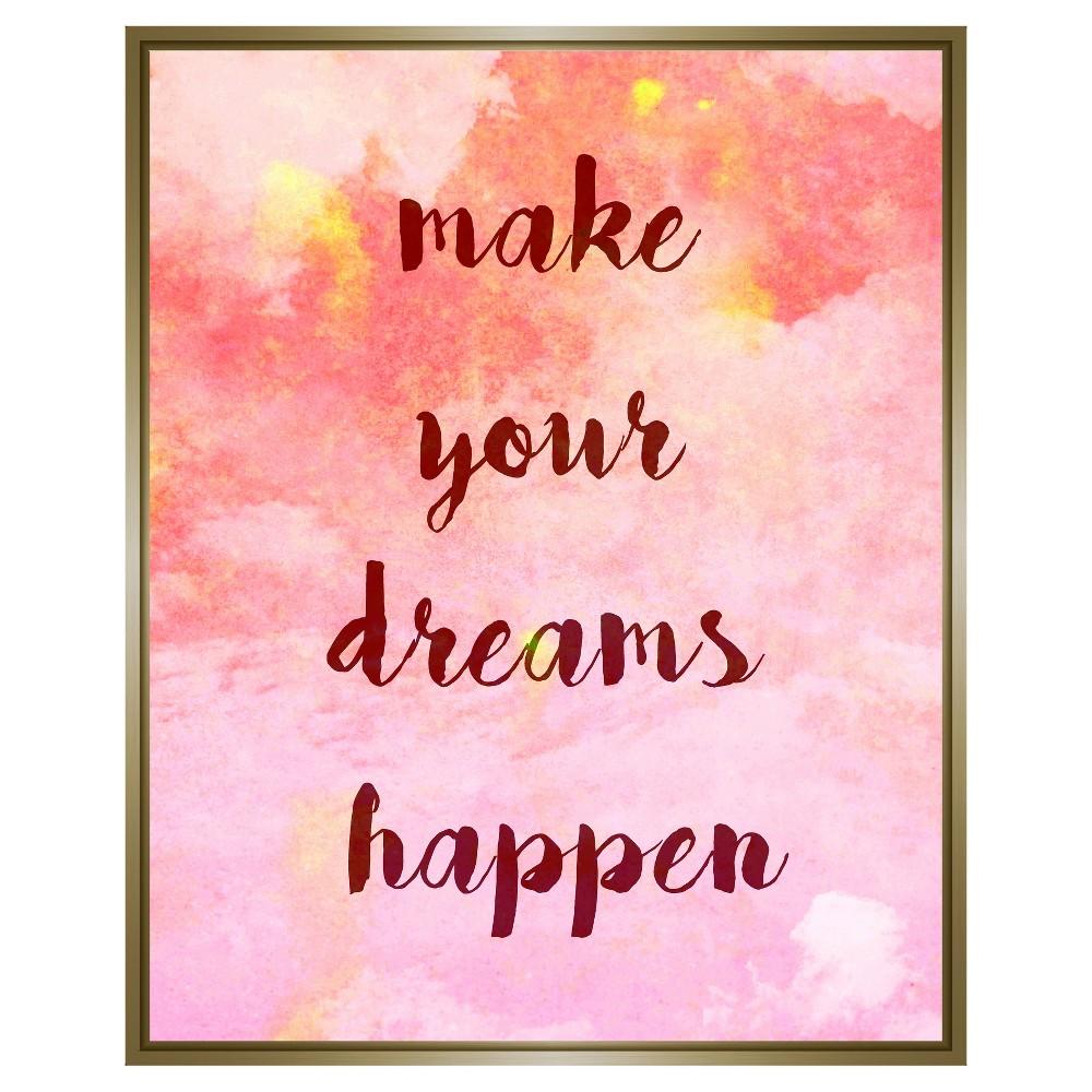 Make Your Dreams Happen 31.75X41.75 Wall Art, Multi-Colored