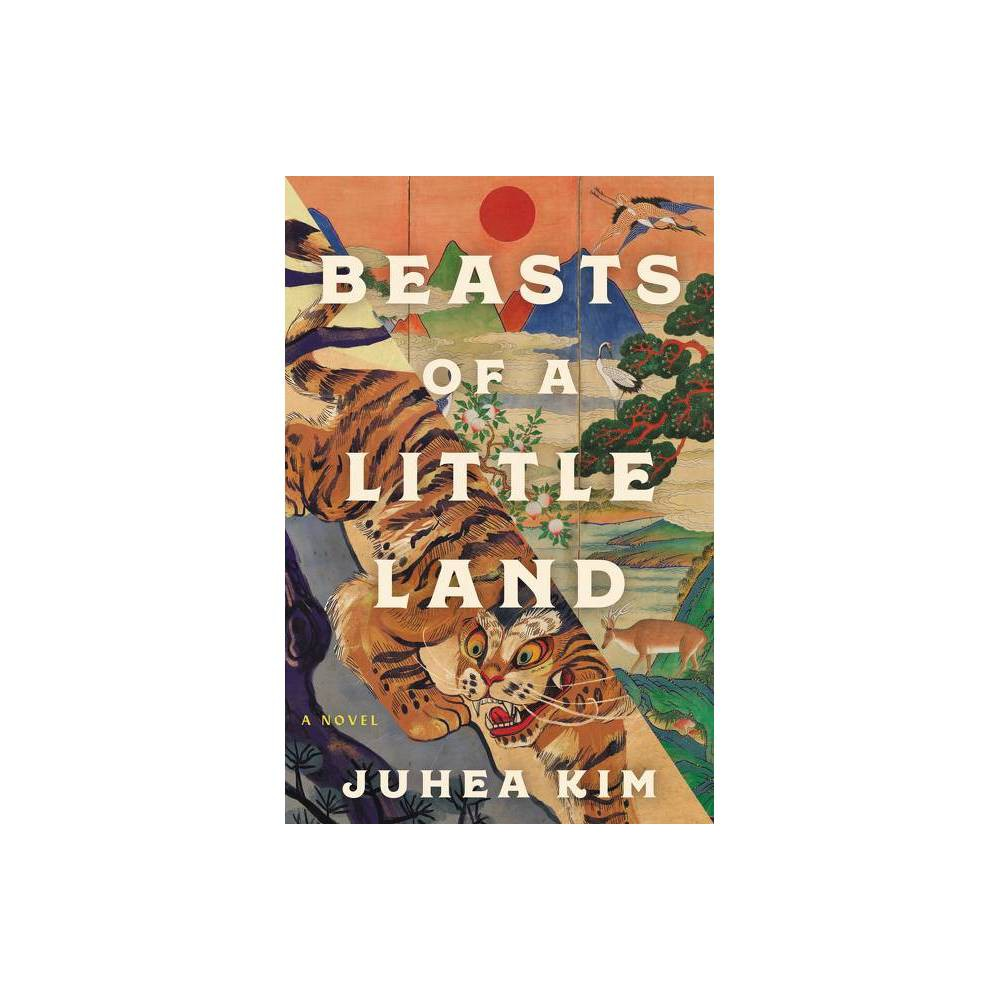 Beasts Of A Little Land By Juhea Kim Hardcover
