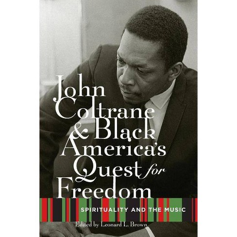 John Coltrane and Black America's Quest for Freedom - by  Leonard Brown (Paperback) - image 1 of 1