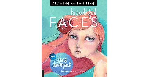 Drawing and Painting Beautiful Faces : A Mixed-media Portrait Workshop (Paperback) (Jane Davenport) - image 1 of 1