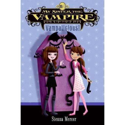 My Sister the Vampire #4: Vampalicious! - by  Sienna Mercer (Paperback) - image 1 of 1